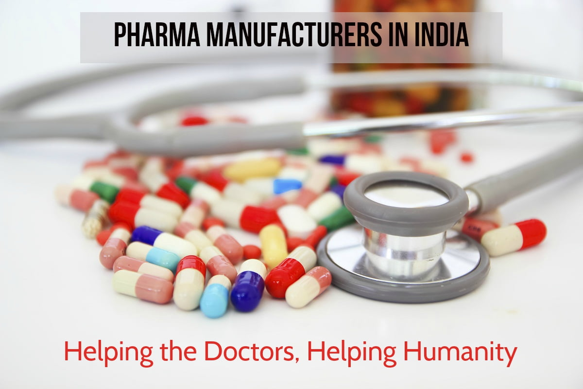 Pharma Manufacturers in India Helping the Doctors, Helping Humanity